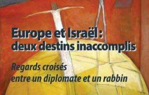 Compte rendu : «Europe et Israël : deux destins inaccomplis» de David Meyer et Bernard Philippe