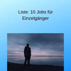 Liste 10 Jobs für Einzelgänger