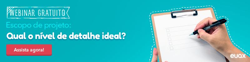 Escopo de projeto - Qual o nível e detalhe ideal?