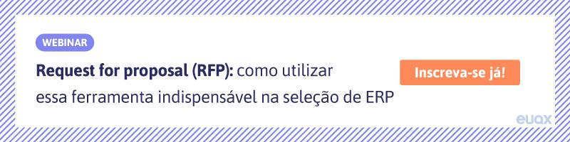 Request For Proposal (RFP): como utilizar essa ferramenta indispensável na seleção de ERP
