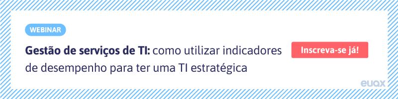 Gestão de serviços de TI: como utilizar indicadores de desempenho para ter uma TI estratégica