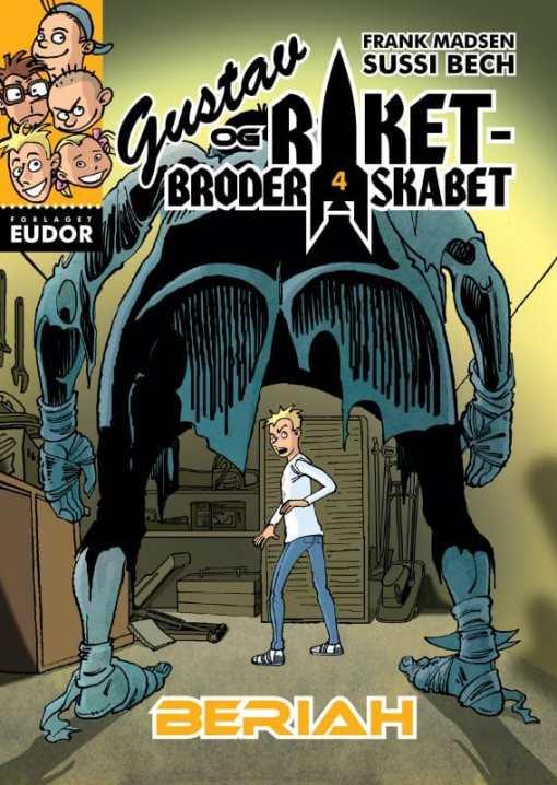Gustav og Raketbroderskabet 4 Beriah af Frank Madsen og Sussi Bech - børnebøger