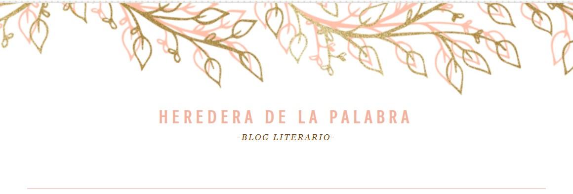 RESEÑA DESDE HEREDERA DE LA PALABRA