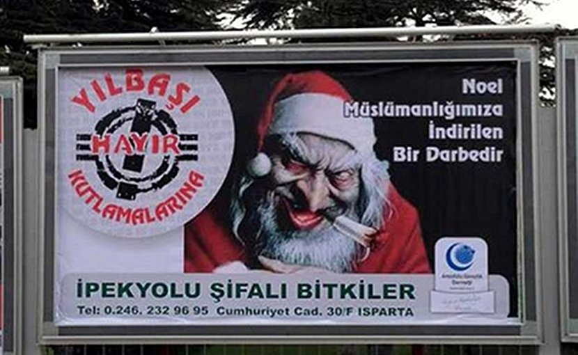 "This Turkish sign reads, ""Christmas is a blow to our Muslimhood."" Anti-Christian hate speech has increased in Turkey in both social and conventional media, reaching extreme levels during the 2016 Christmas season."