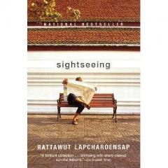 Lapchareonsap, Rattawut. (2005). Sightseeing. (New York: Grove Press)