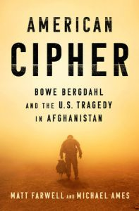 Matt Farwell, Michael Ames, American Cipher: Bowe Bergdahl and the US Tragedy in Afghanistan, Penguin, 2019.
