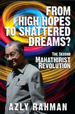 """""""From High Hopes to Shattered Dreams: The Second Mahathirist  Revolution a Year After"""" by Dr Azly Rahman"""