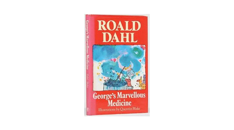 George's Marvellous Medicine written by Roald Dahl.