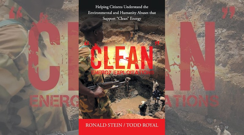 """""""Clean Energy Exploitations"""" by Ronald Stein and Todd Royal"""