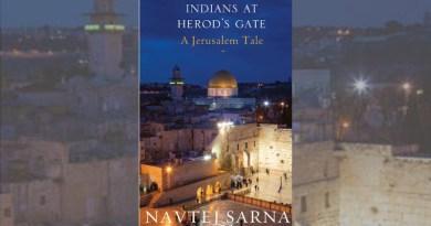 """Indians At Herod's Gate: A Jerusalem Tale,"" by Navtej Sarna. Rupa Publications (New Delhi), 2014."