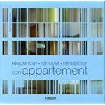 couverture du livre réagencer, rénover, réhabiliter son appartement