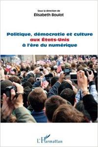 couverture Politique démocratie et culture aux USA à l'ère du numérique
