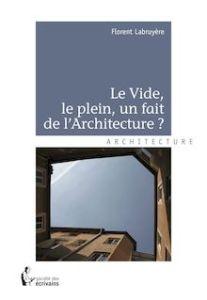 couverture livre Le vide, le plein, un fait de l'architecture