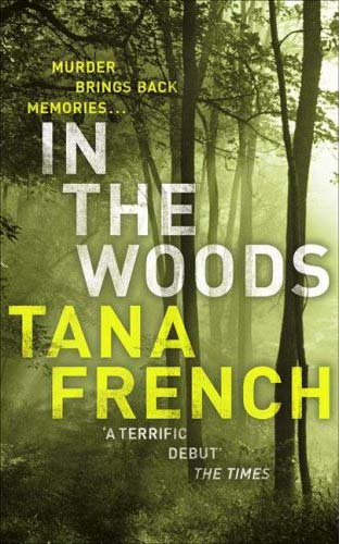Image result for In The Woods by Tana FrenchIn The Woods by Tana French
