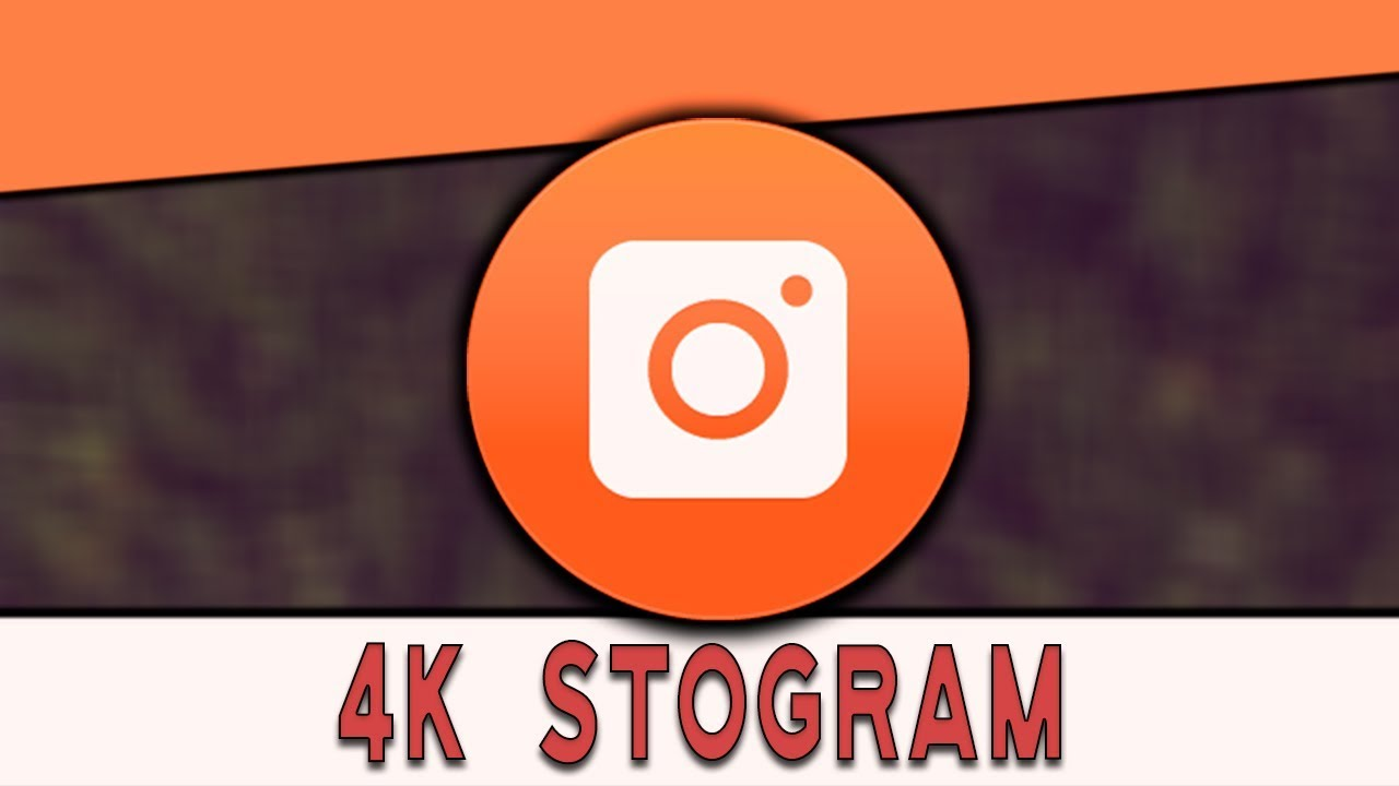 4K Stogram 2020 License Key + Crack With Torrent Download [Latest]