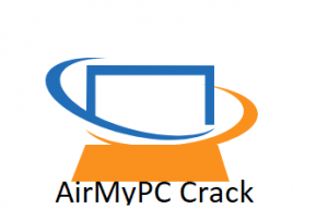 AirMyPC 2020 Crack With Torrent And License Key Free Download [Latest]