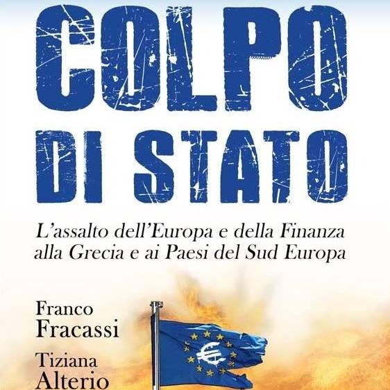 """European Consumers presenta il libro di Franco Fracassi e Tiziana Alterio""""COLPO DI STATO"""""""