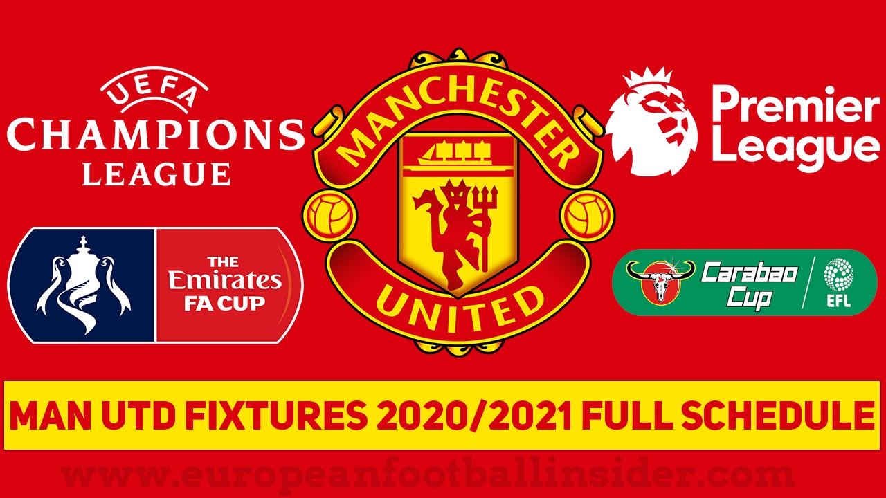 Man Utd Fixtures 2020 2021 Full Schedule Epl Champions League