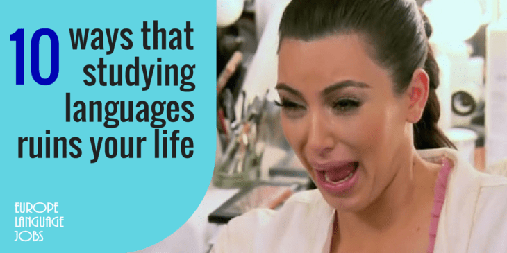 10 ways that studing languages ruins your life