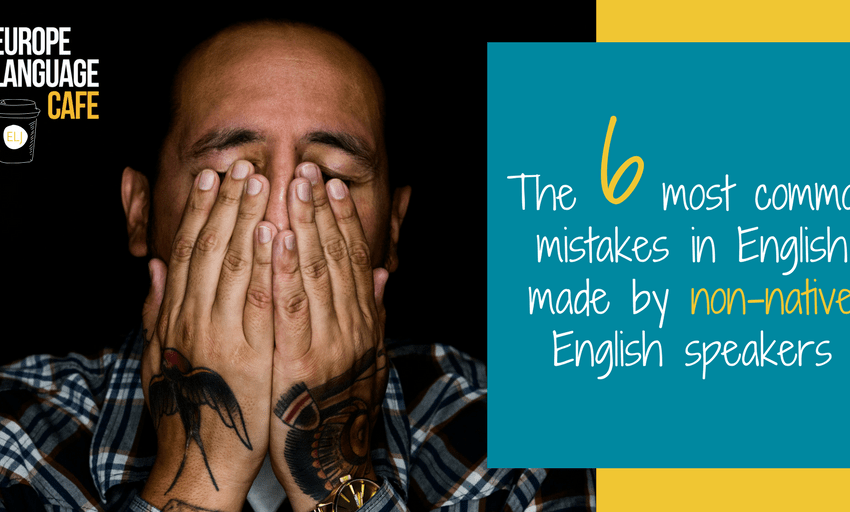 6 Most Common Mistakes made by English  Learners