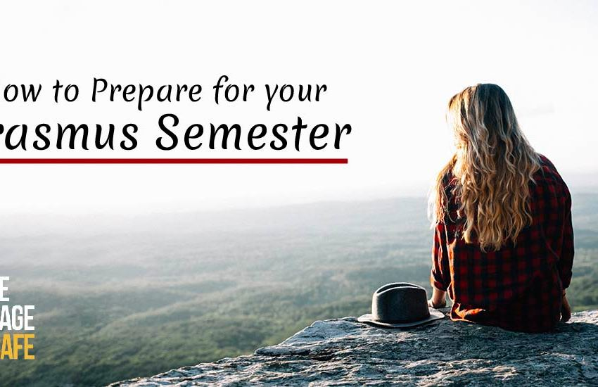 How to Prepare for your Erasmus Semester