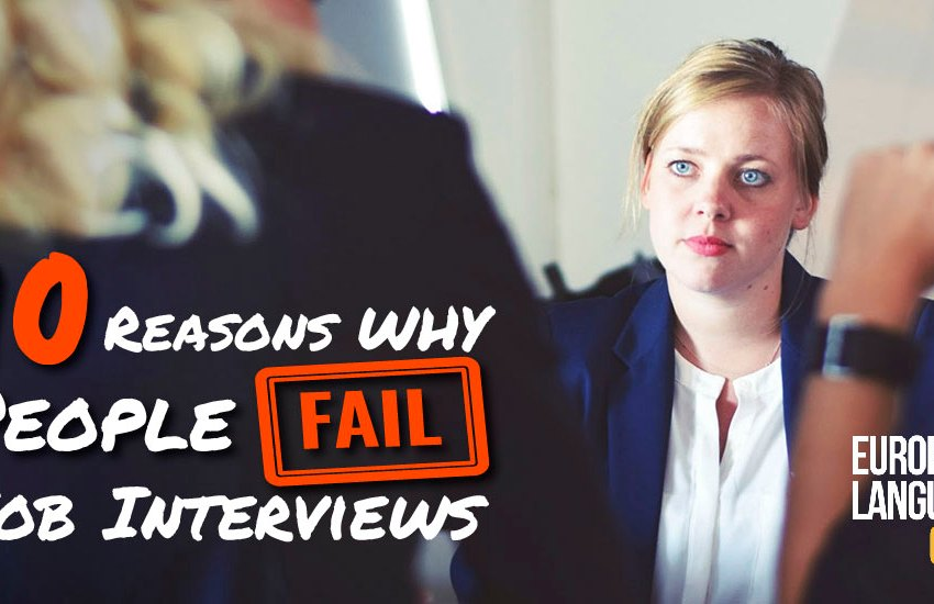 10 Reasons Why People Fail Job Interviews