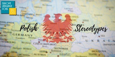 Polish Stereotypes: True Or False