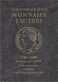 Le monnayage et les monnaies fautées 1780-2009