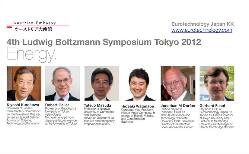 4th Ludwig Boltzmann Symposium on Energy in Tokyo 2012: Tatsuo Masuda, Kiyoshi Kurokawa, Hideaki Watanabe, Robert Geller, Gerhard Fasol, Jonathan Dorfan
