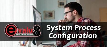 Evalu8 System Process Configuration