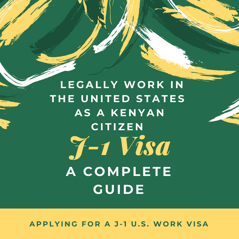 How To Legally Work In The United States Of America As A Kenyan Citizen 2020 A Complete Guide For Getting A J1 Us Work Visa