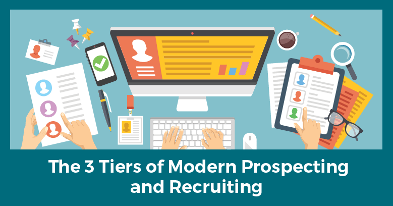 The Three Tiers of Modern Prospecting and Recruiting for Today's Network Marketers