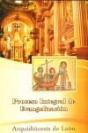 El proceso integral de evangelización: Subsidio de la Arquidiócesis de León Gto.