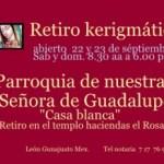 Retiro kerigmático abierto en la parroquia de nuestra Señora de Gudalupe «Casa blanca»  22 y 23 de séptiembre.