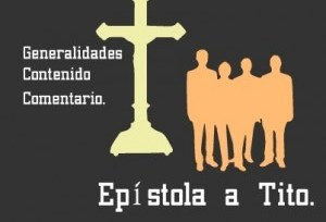 Epístola a Tito: Genralidades, contenido y comentario. Audio mp3