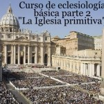 """Curso de eclesiología básico parte 2. """"La Iglesia primitiva"""". Audio mp3"""