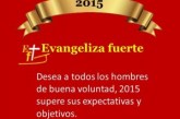 Evangeliza fuerte les desea que se cumplan sus expectativas 2015.