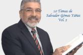 10 Temas de Salvador Gómez Yáñez Vol. 2 Predicador católico.