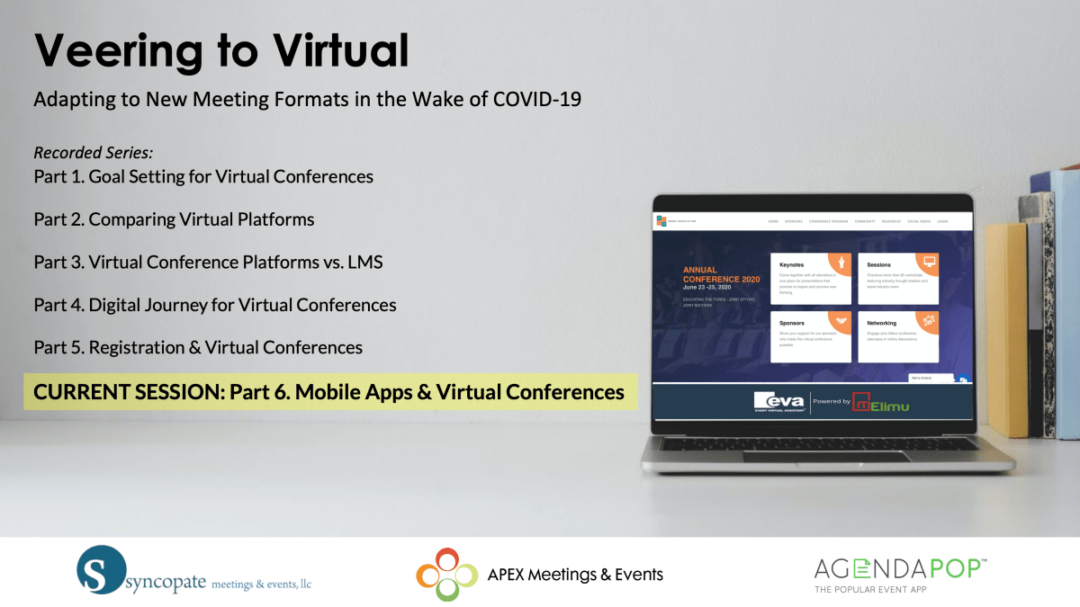 Veering to Virtual: Part 6of 6 Mobile Apps & Virtual Conferences