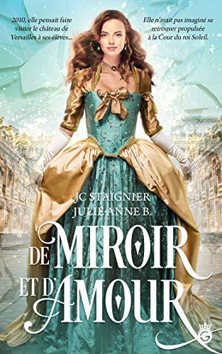 De Miroir et d'Amour de JC Staignier et Julie-Anne B