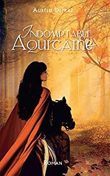 Indomptable Aquitaine de Aurélie Depraz