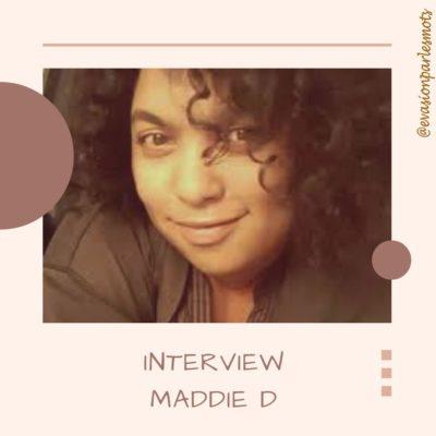 Interview Maddie D