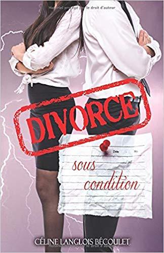 Divorce sous condition de Céline Langlois Bécoulet