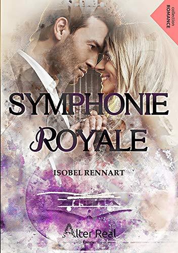 Symphonie Royale – tome 1 d'Isobel Rennart
