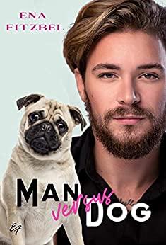 Man versus Dog de Ena Fitzbel