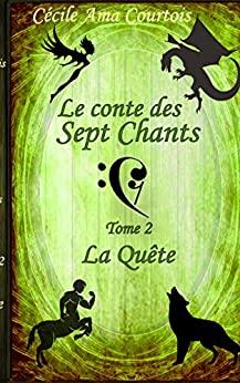 Le conte des Sept Chants – tome 2 de Cécile Ama Courtois