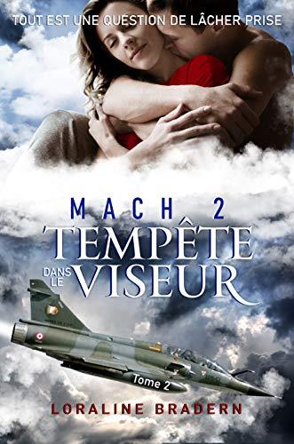 Mach 2 – tome 2: Tempête dans le viseur de Loraline Bradern