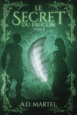 Le Secret du Faucon – tome 2 de AD Martel