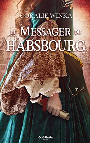 Le Messager du Habsbourg de Coralie Winka