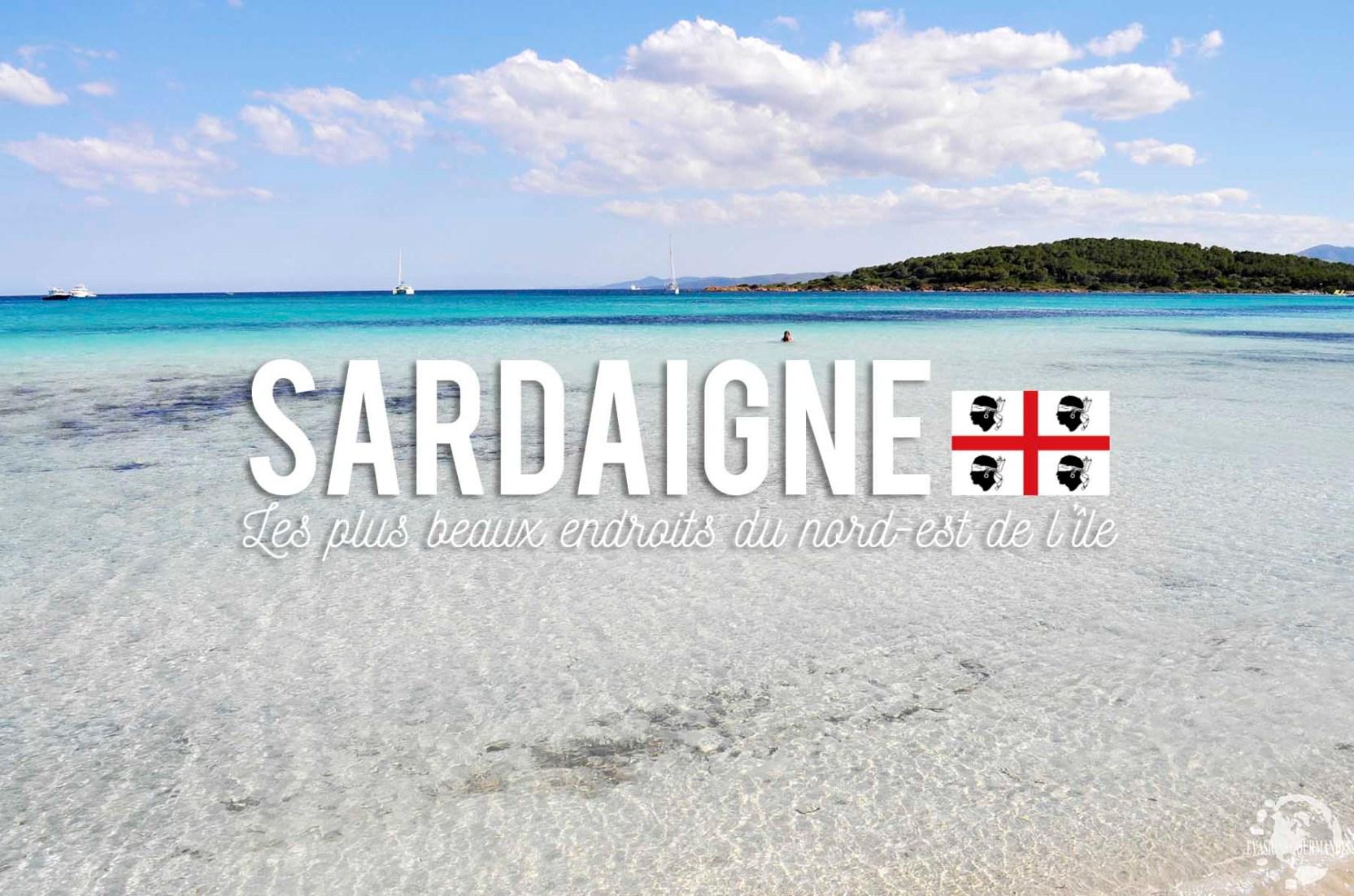 Sardaigne Les Plus Beaux Endroits Du Nord Est De Lîle